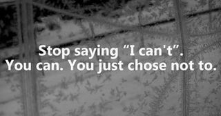 Stop saying i can't