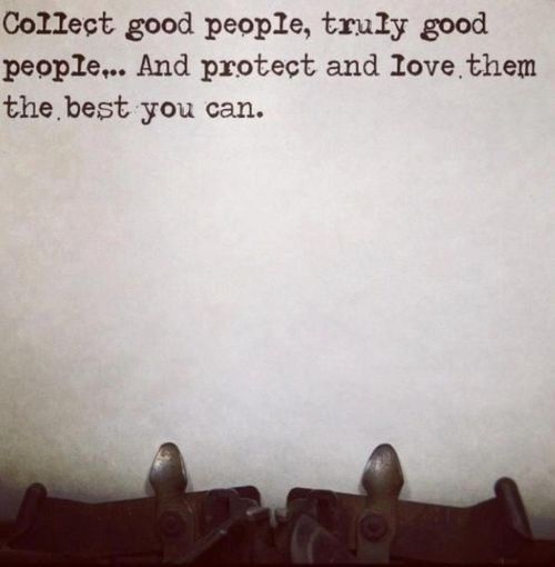 Collect good people